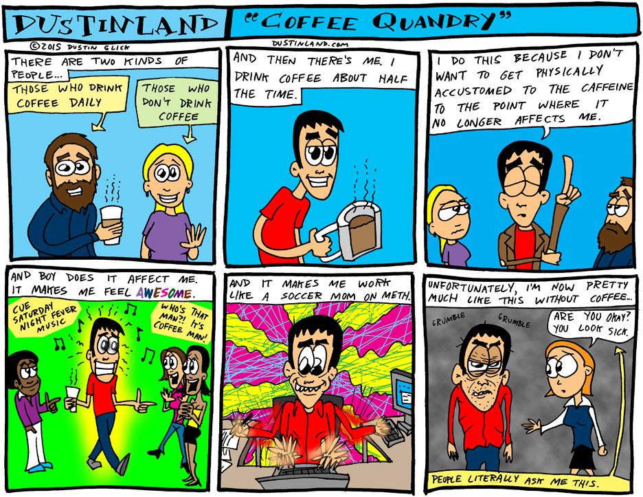 dustinland coffee quandry